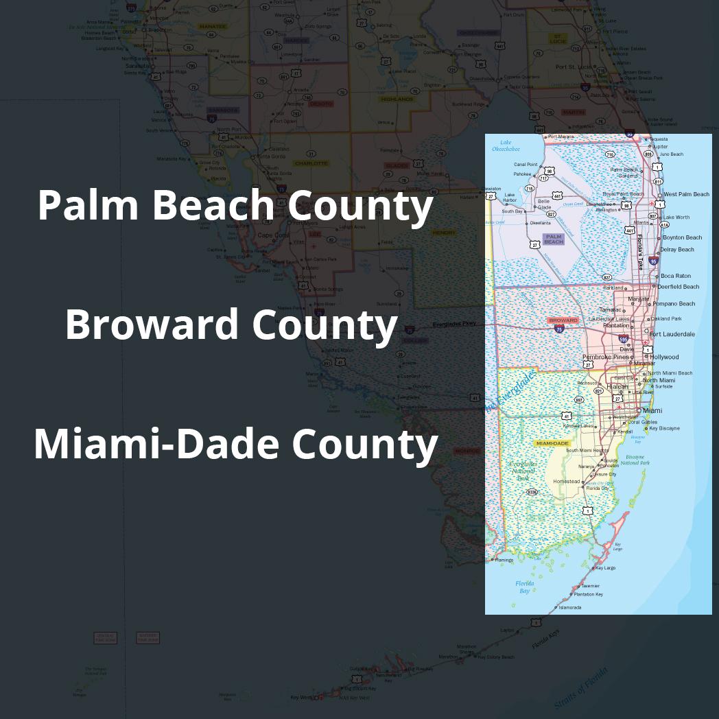 Miami-Dade, Palm Beach and Broward County